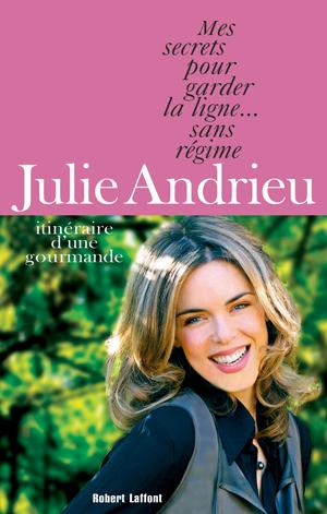 Livre Mes secrets pour garder la ligne, Julie Andrieu