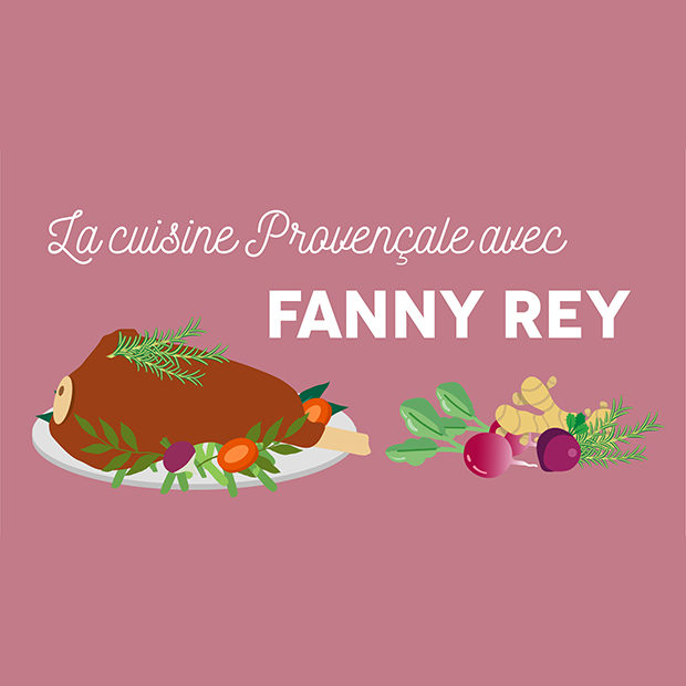 LA CUISINE PROVENÇALE AVEC FANNY REY – samedi 21 avril 2018