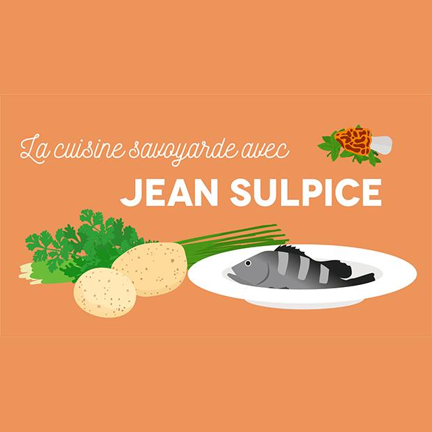 LA CUISINE SAVOYARDE AVEC JEAN SULPICE – vendredi 11 mai 2018